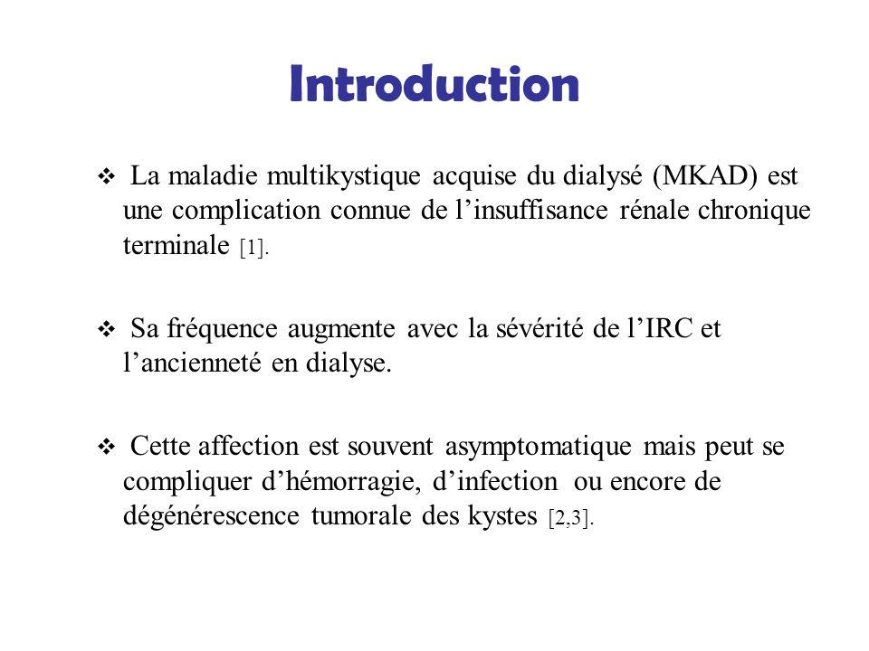 Introduction La maladie multikystique acquise du dialysé (MKAD) est une complication connue de l'insuffisance rénale chronique terminale [1].